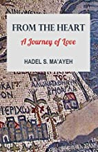 From the Heart: A Journey of Love by Hadel…