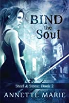 Bind the Soul (Steel & Stone) (Volume 2) by…