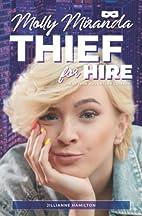 Molly Miranda: Thief for Hire by Jillianne…