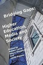 Bridging Gaps: Higher Education, Media and…