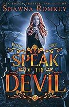 Speak of the Devil (Volume 1) by Shawna…