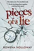 Pieces of a lie by Rowena Holloway