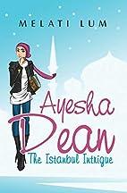 Ayesha Dean- The Istanbul Intrigue by Melati…