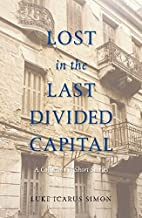 Lost in the last divided capital : a…