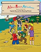 Alpha-Mania Adventures: Captain Ray and the…