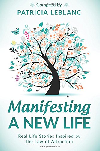 manifesting-a-new-life-real-life-stories-inspired-by-the-law-of-attraction-volume-3