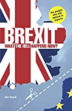 Brexit: What the Hell Happens Now?:…