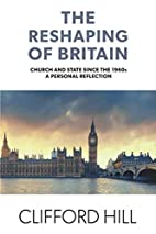 The Reshaping of Britain: Church and State…