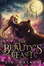 The Beauty's Beast by E. D. Walker