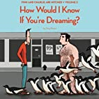 How Would I Know If You're Dreaming? (Volume…