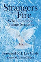 Strangers to Fire: When Tradition Trumps…