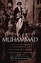 It's All About Muhammad: A Biography of the…