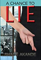 A Chance to Lie by Shade Akande