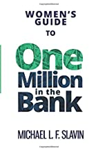 Women's Guide To One Million In The Bank by…