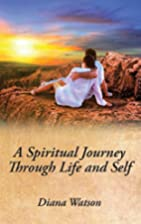 A Spiritual Journey Through Life and Self by…