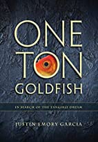 One Ton Goldfish: In Search of the Tangible…