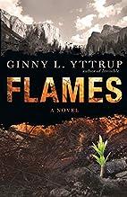 Flames by Ginny L/ Yttrup