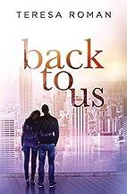Back To Us by Teresa Roman