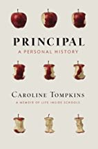 Principal: A Personal History by Caroline…