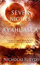 Seven Nights with Ayahuasca: A graphic…