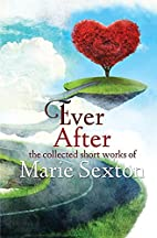 Ever After: The Collected Short Works of…