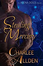 Stealing Mercury (Arena Dogs) (Volume 1) by…