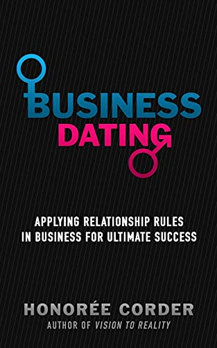 business-dating-applying-relationship-rules-in-business-for-ultimate-success