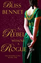 Rebel without a Rogue by Bliss Bennet