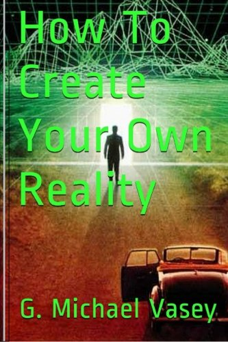 how-to-create-your-own-reality
