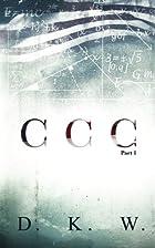 CCC Part 1 (Volume 1) by D. K. W.