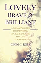 Lovely, Brave and Brilliant: A Woman's…