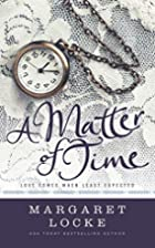 A Matter of Time (Magic of Love) (Volume 2)…