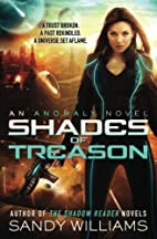 Shades of Treason (An Anomaly Novel) (Volume…