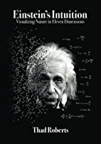 Einstein's Intuition: Visualizing Nature in…