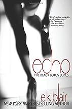 Echo: Black Lotus #2 (Volume 2) by E.K.…