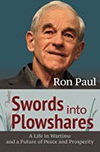 Swords into Plowshares by Ron Paul