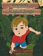 Brayden's Magical Jungle by Anita a. Caruso