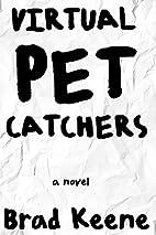 Virtual Pet Catchers by Brad Keene