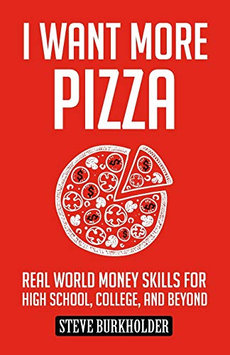 i-want-more-pizza-real-world-money-skills-for-high-school-college-and-beyond