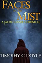 Faces in the Mist: A Jacob Turner Chronicle…