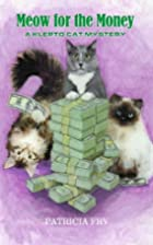Meow for the Money (A Klepto Cat Mystery…