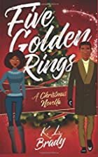 Five Golden Rings: A Christmas Novella by K.…