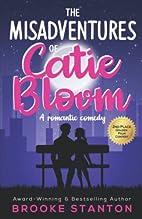 The Misadventures of Catie Bloom by Brooke…