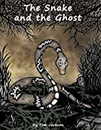 The Snake and the Ghost by Tim Jackson