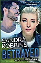 Betrayed (Firebrand Series) (Volume 3) by…