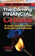 The Coming Financial Crisis: A Look Behind…