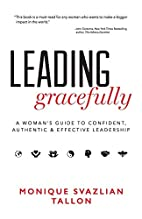 LEADING GRACEFULLY: A Woman's Guide to…