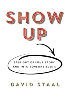 Show Up: Step Out Of Your Story And Into…