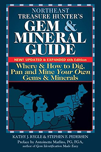 northeast-treasure-hunters-gem-and-mineral-guide-6th-edition-where-and-how-to-dig-pan-and-mine-your-own-gems-and-minerals
