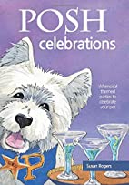 Posh Celebrations by Susan Rogers